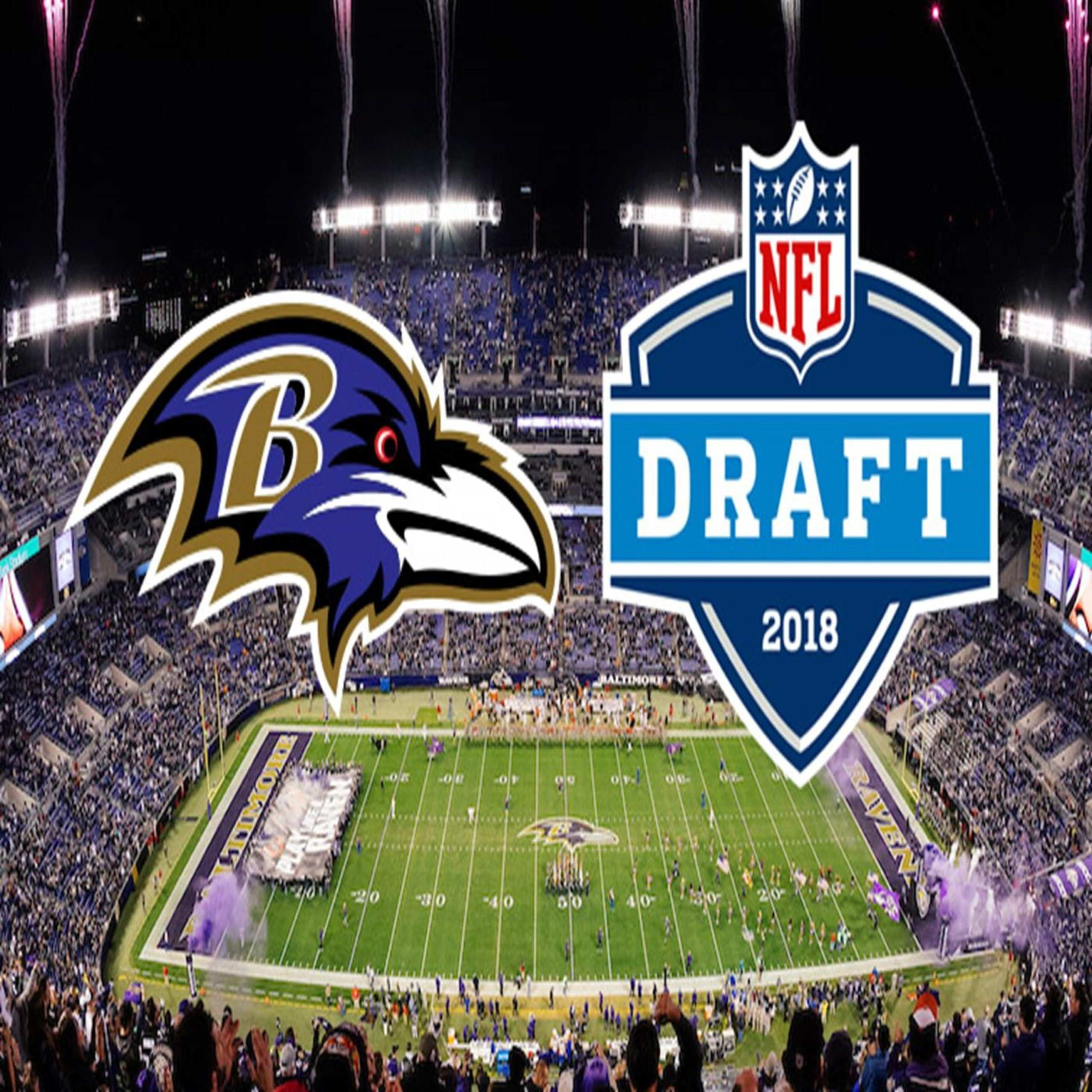 2018 Episode 6 : Baltimore Ravens Draft Analysis