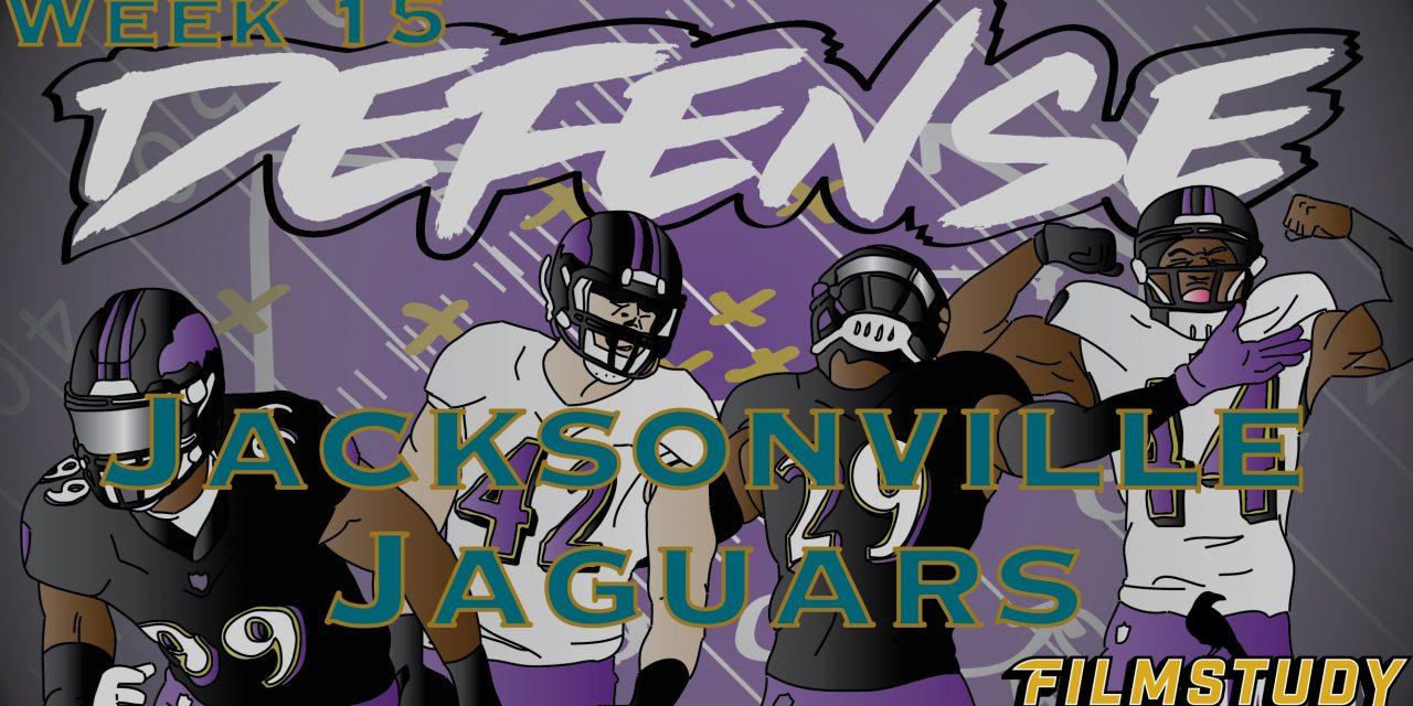 Defensive Notes Week 15 Jacksonville Jaguars @ Baltimore Ravens