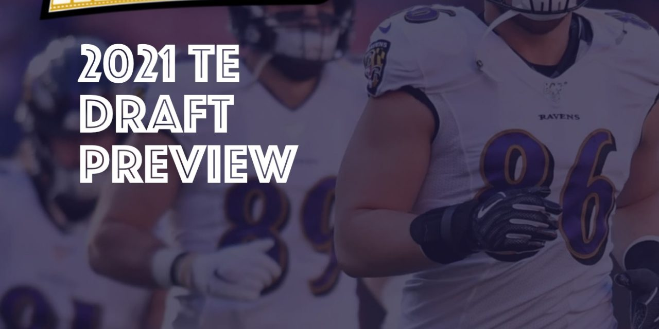 2021 TE Draft Preview