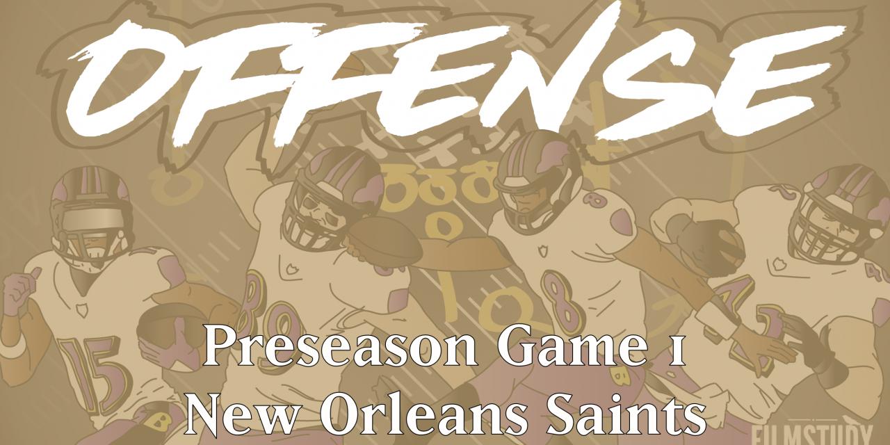 Offensive Notes Preseason Game 1 Saints @ Ravens
