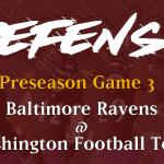Defensive Notes Preseason Game 3 Ravens @ Washington