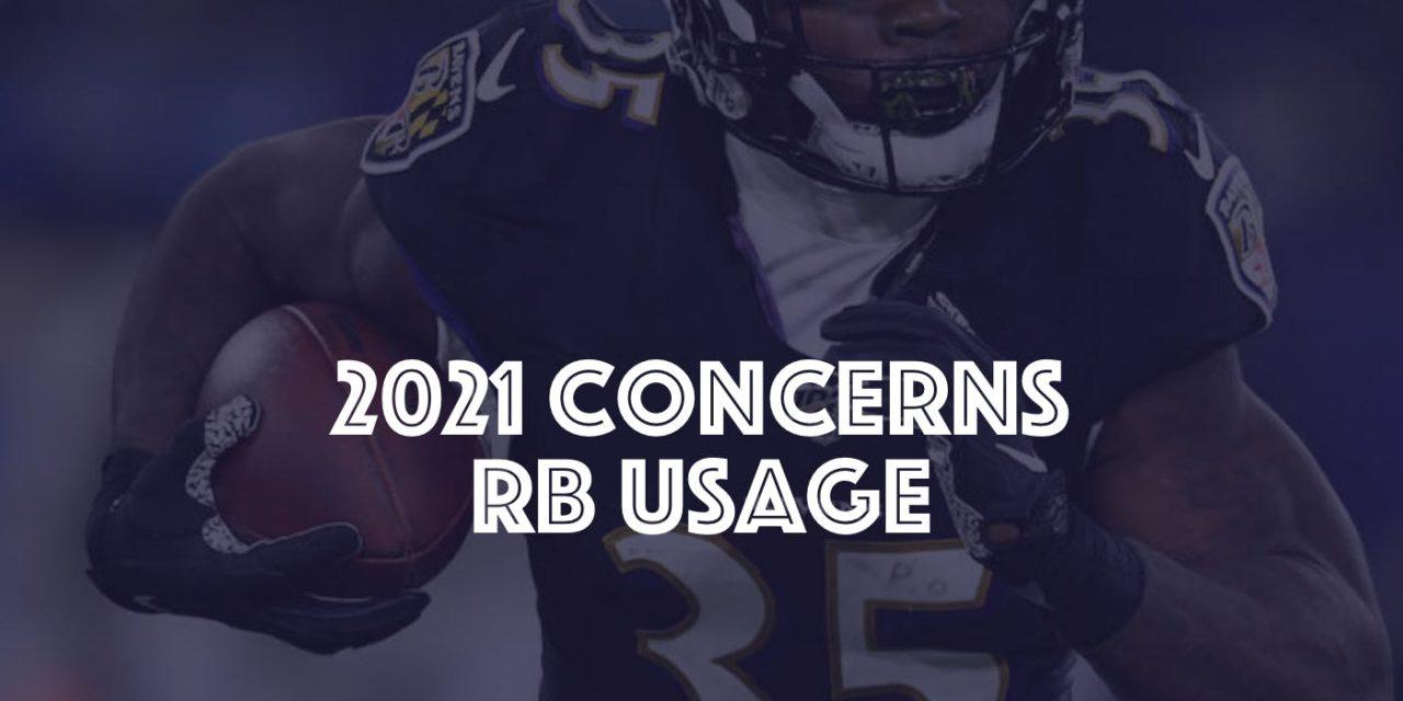 2021 Concerns : RB Usage