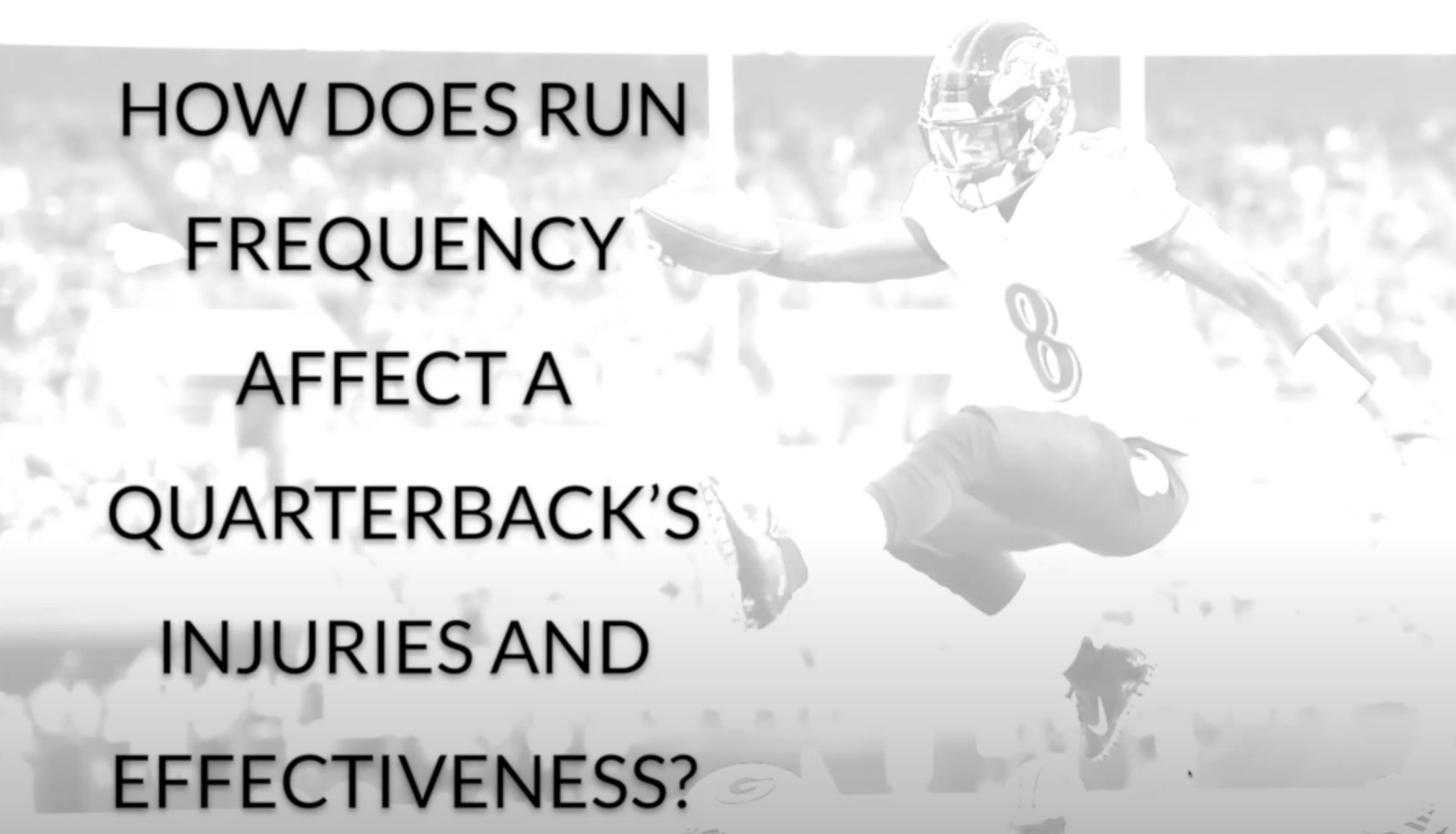 How Does Run Frequency Affect A Quarterback's Injuries and Effectiveness?