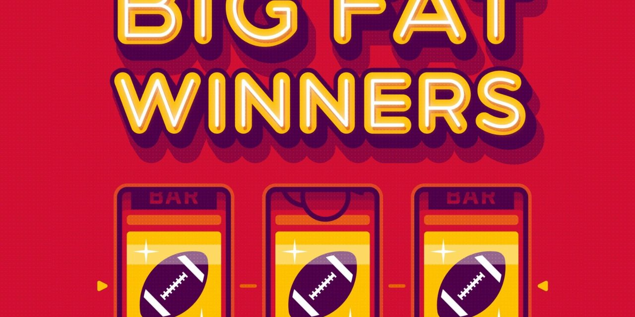 Podcast Preview : Big Fat Winners