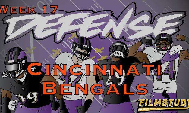 Defensive Notes Week 17 Baltimore Ravens @ Cincinnati Bengals